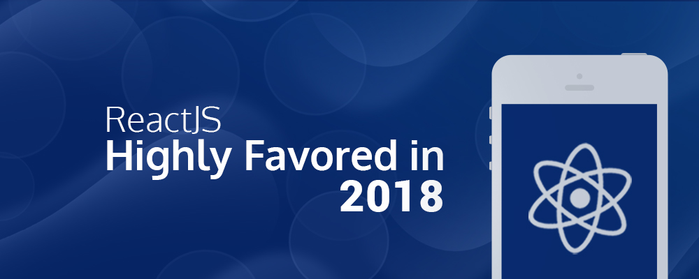 ReactJS - Highly Favored in 2018