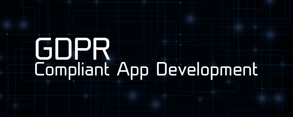 GDPR Compliant App Development
