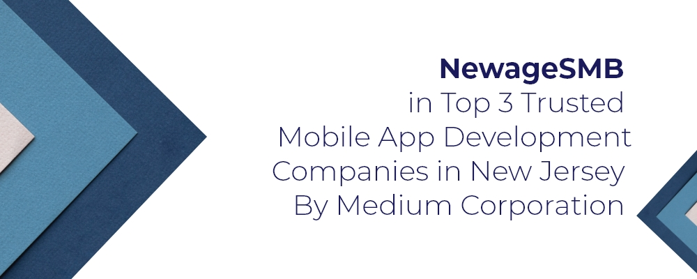 NewAgeSMB in Top 3 Trusted Mobile App Development Companies in New Jersey By Medium Corporation