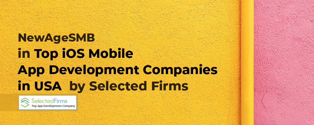 NewAgeSMB in Top iOS Mobile App Development Companies In USA by Selected Firms