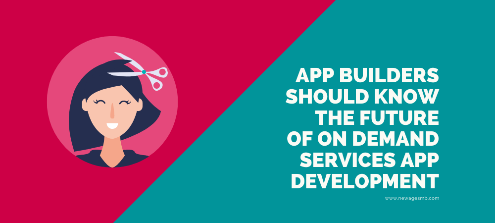 App Builders should Know the Future of On Demand Services App Development
