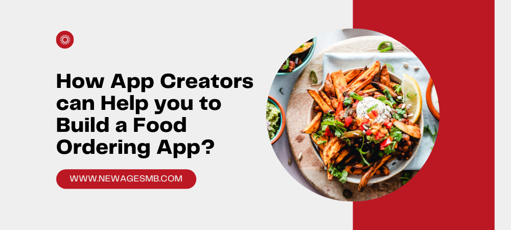 How App Creators can Help you to Build a Food Ordering App?