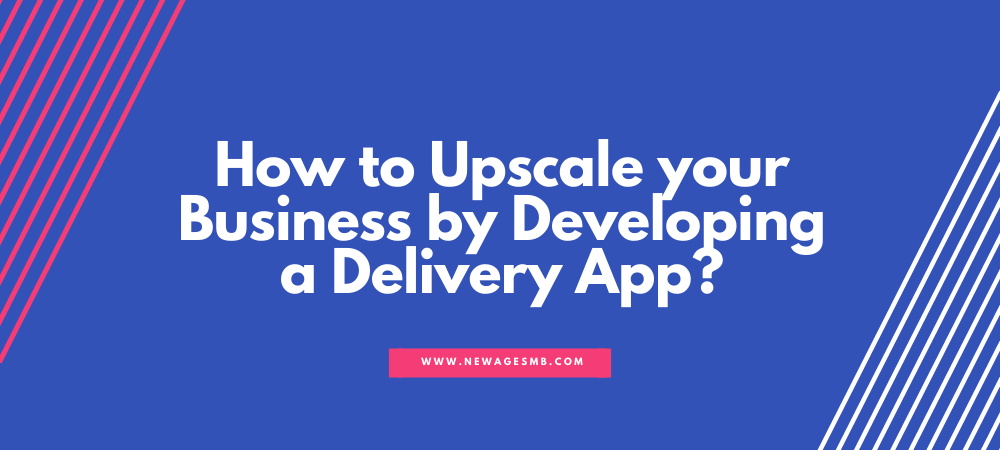 How to Upscale your Business by Developing a Delivery App in NJ?