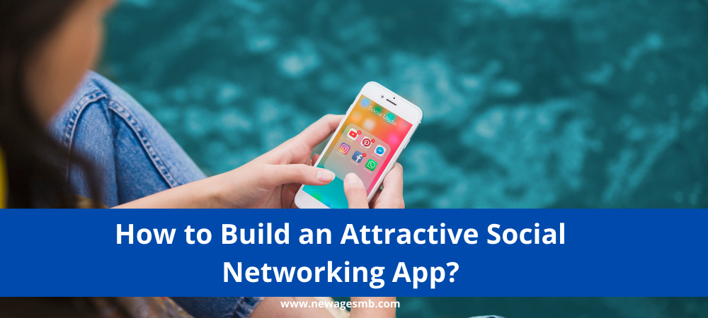 How to Build an Attractive Social Networking App in NJ?