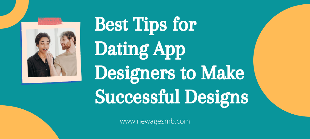 Best Tips for Dating App Designers in the USA to Make Successful Designs
