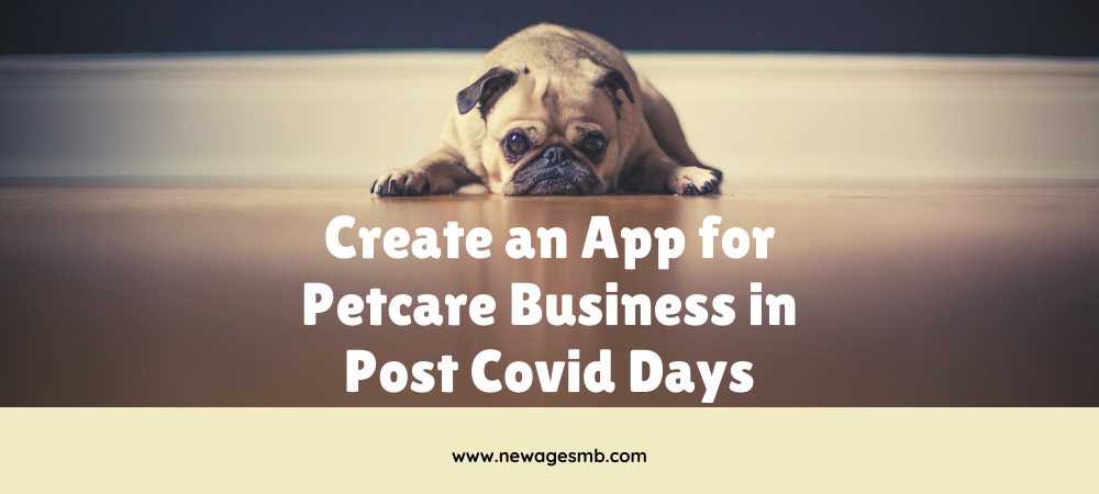 Create an App for Petcare Business in NYC Post Covid Days