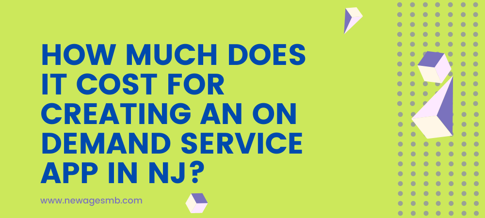 How much does it Cost for Creating an On Demand Service App in NJ