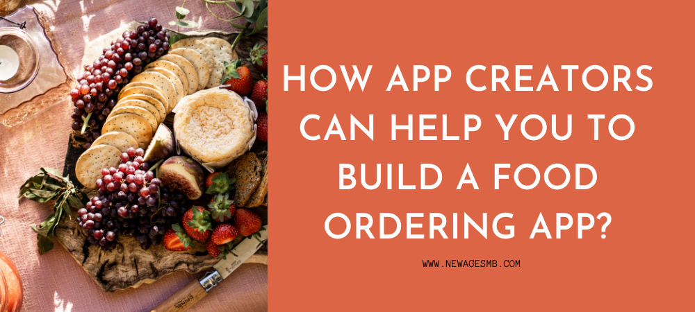 How App Creators in NJ can Help you to Build a Food Ordering App?