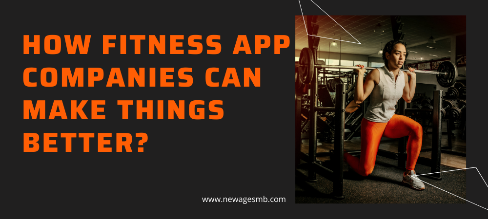 How Fitness App Companies in Maryland can Make Things Better?