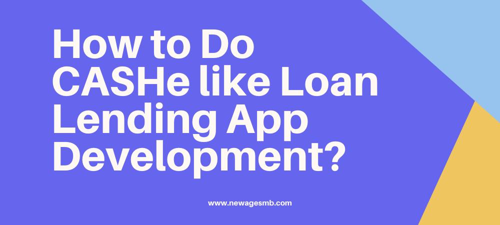 How to Do CASHe like Loan Lending App Development in Philadelphia?