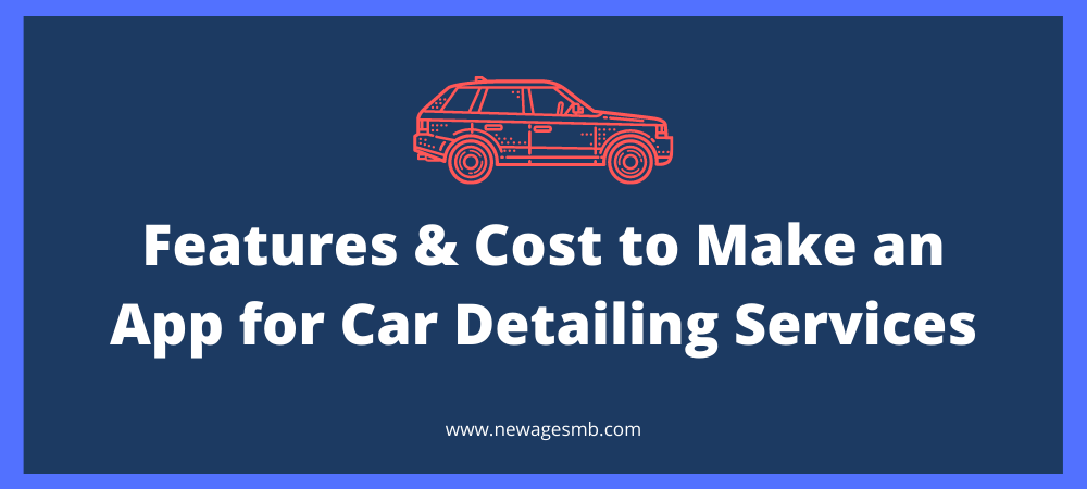 Features & Cost to Make an App for Car Detailing Services in NJ