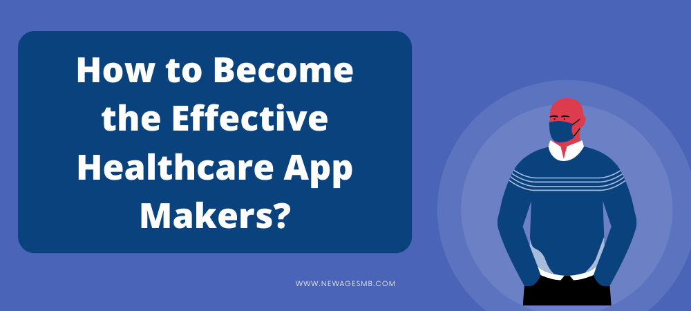 How to Become the Effective Healthcare App Makers in Florida?