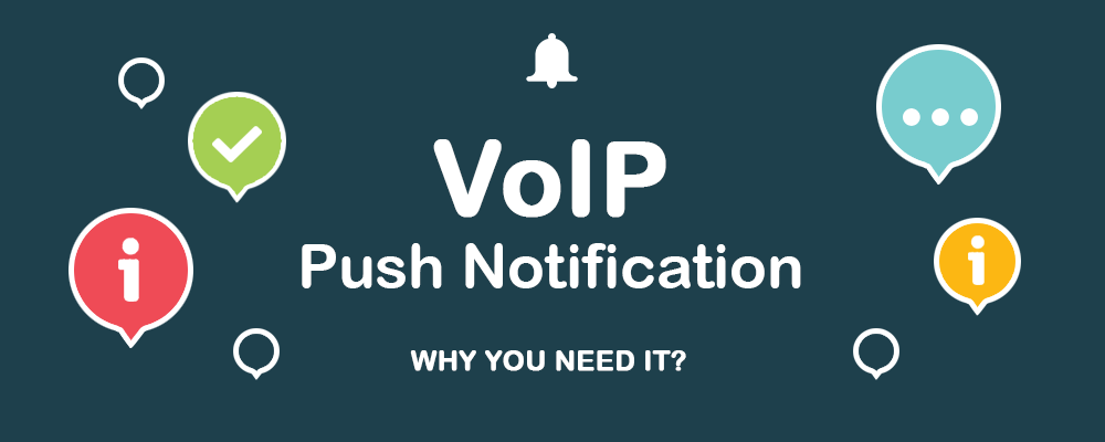 VoIP Push Notification – Why you Need it?