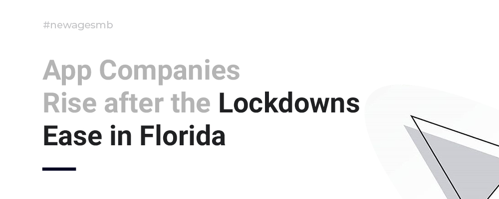 App Companies Rise after the Lock-downs Ease in Florida