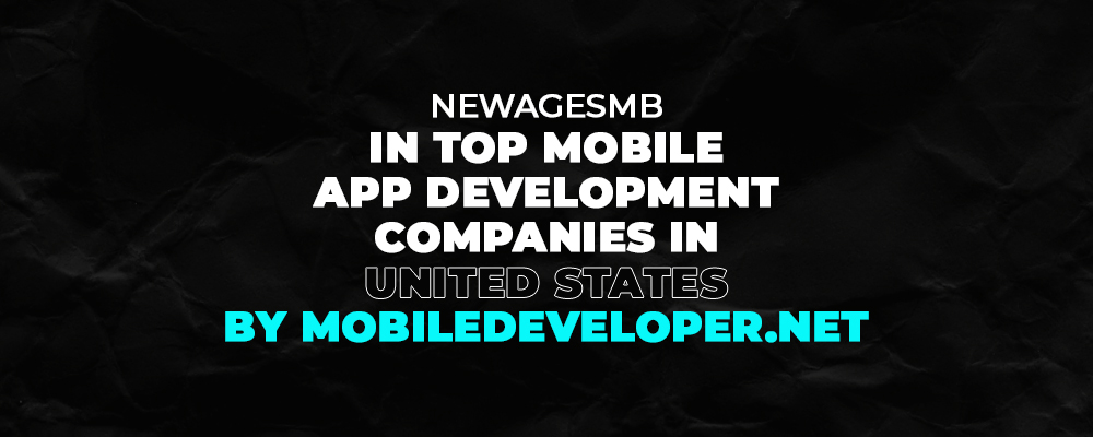 NewAgeSMB in Top Mobile App Development Companies in United States by MobileDeveloper.Net