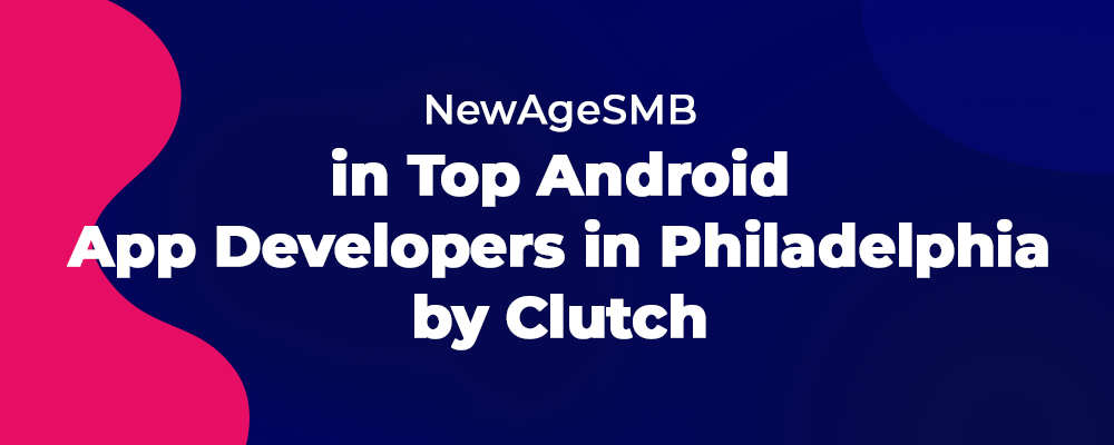 NewAgeSMB in Top Android App Developers in Philadelphia by Clutch