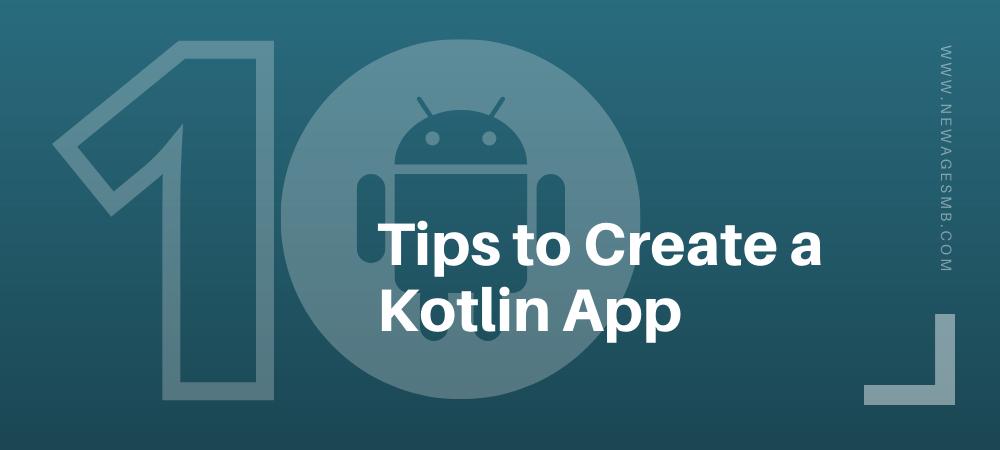 10 Tips to Create a Kotlin App