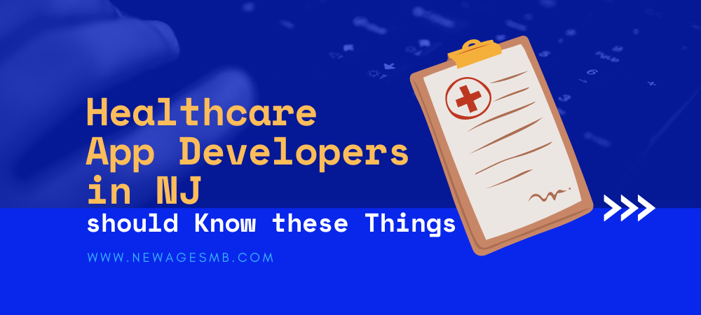 Healthcare App Developers in NJ, New Jersey should Know these Things