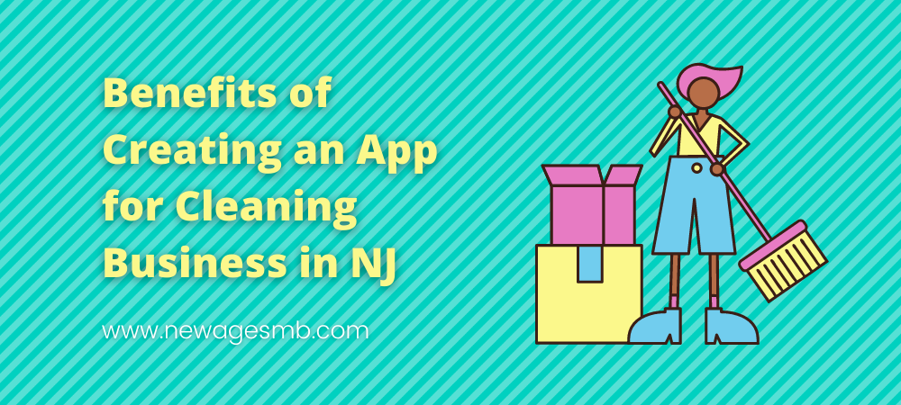 Benefits of Creating an App for Cleaning Business in NJ, New Jersey