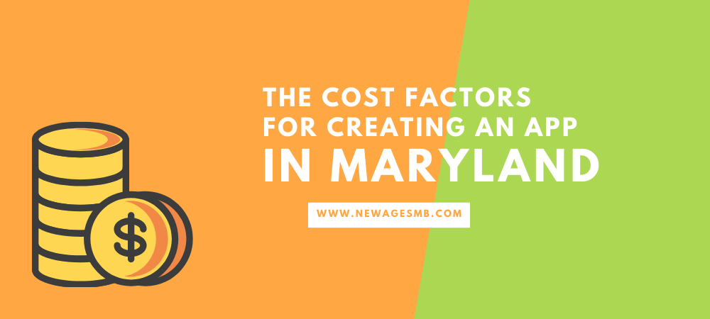 The Cost Factors for Creating an App in Maryland