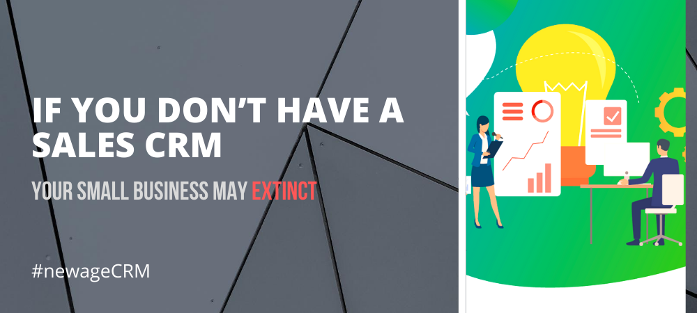 Your Small Business may Extinct, if You Don't Have a Sales CRM