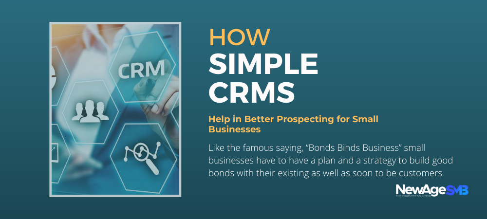 How Simple CRMs Help in Better Prospecting for Small Businesses?