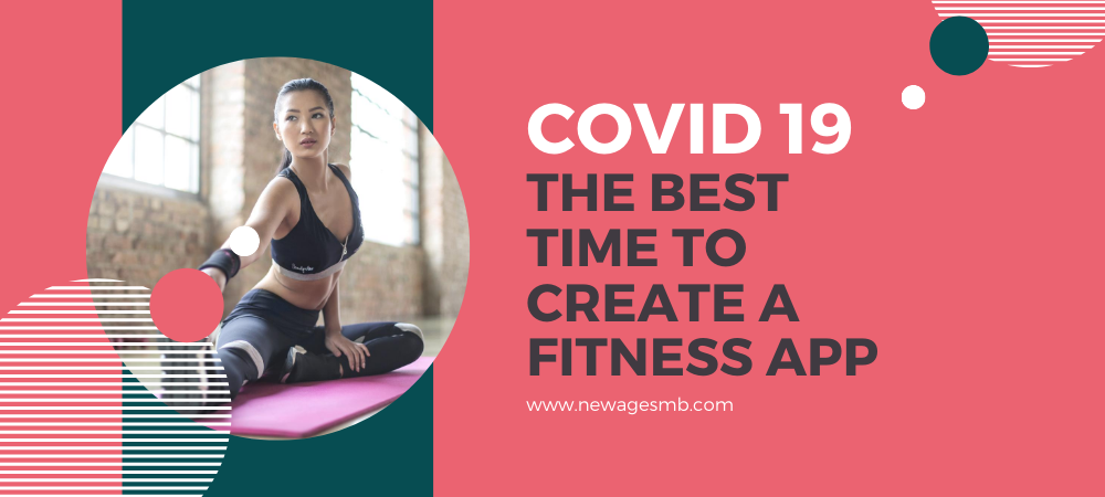 Covid 19 - The Best Time to Create a Fitness App