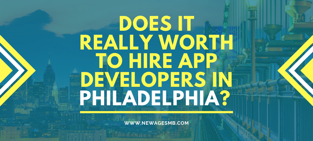 Does it Really Worth to Hire App Developers in Philly, Philadelphia?