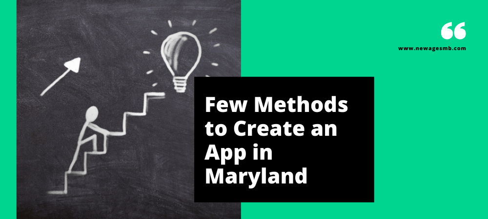 Few Methods to Create an App in Maryland