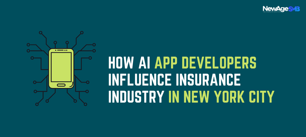 How AI App Developers Influence Insurance Industry in NYC, New York