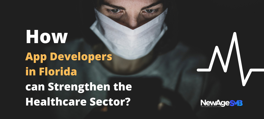How App Developers in Florida Can Strengthen the Healthcare Sector?