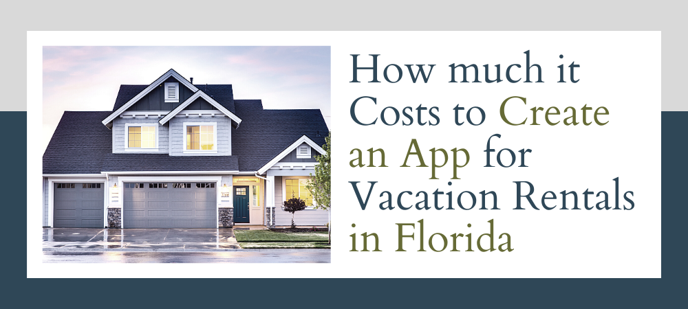 How much it Costs to Create an App for Vacation Rentals in Florida?