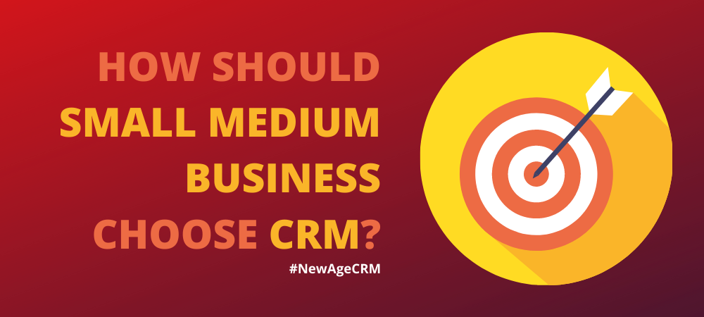 How Should Small Medium Business Choose CRM?