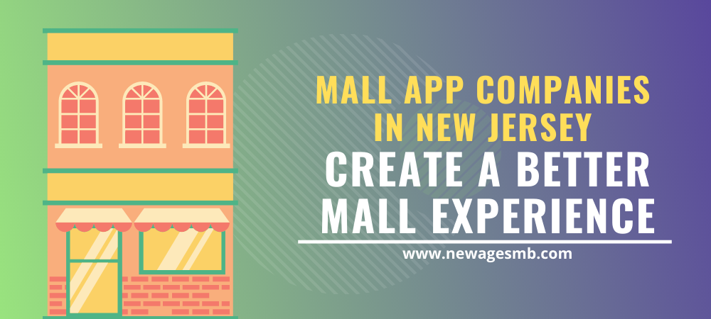 Mall App Companies in NJ, New Jersey Create a Better Mall Experience