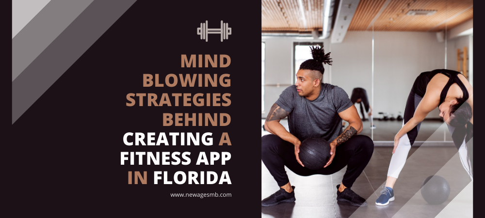 Mind-blowing Strategies behind Creating a Fitness App in FL, Florida