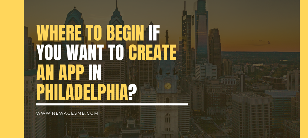 Where to begin if you want to create an app in Philly, Philadelphia?