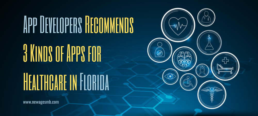 App Developers Recommend 3 Kinds of Apps for Healthcare in FL, Florida