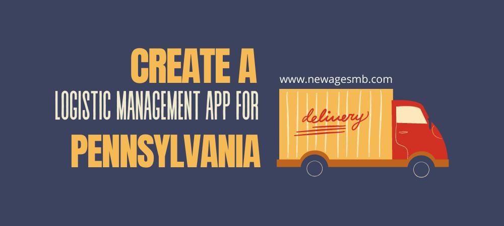 Create a Logistic Management App for Pennsylvania