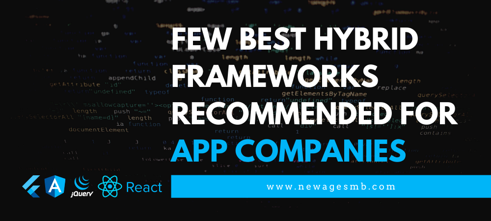 Few Best Hybrid Frameworks Recommended for App Companies in NJ
