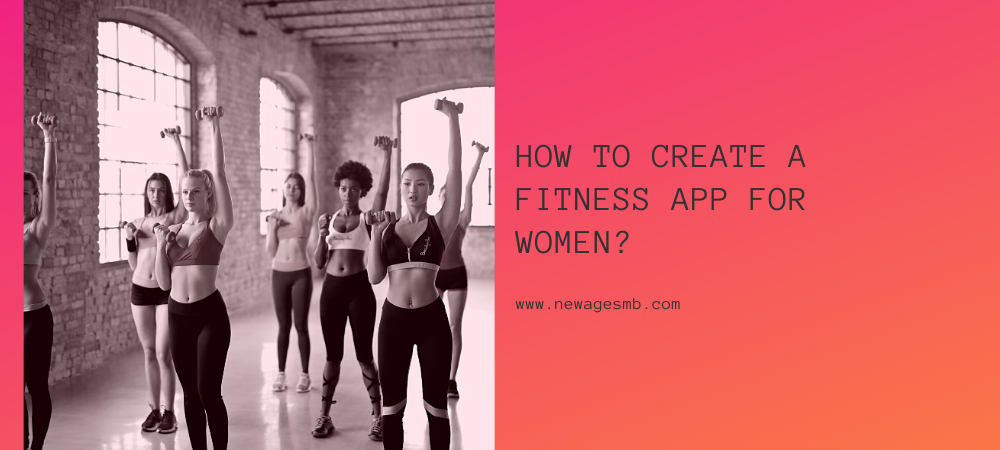 How to Create a Fitness app for Philly, Philadelphia Women?