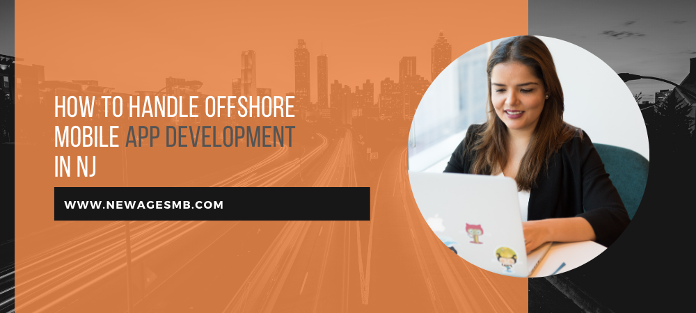 How to Handle Offshore Mobile App Development in NJ