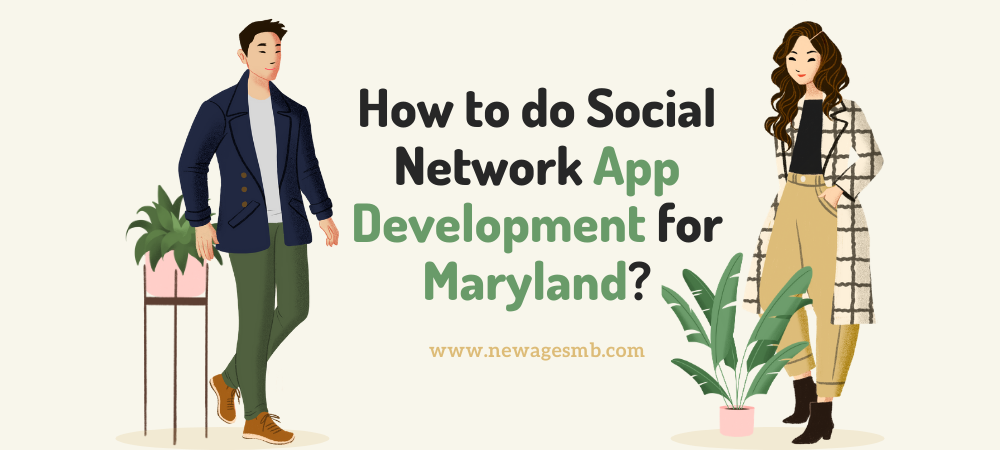 How to do Social Network App Development for Maryland?