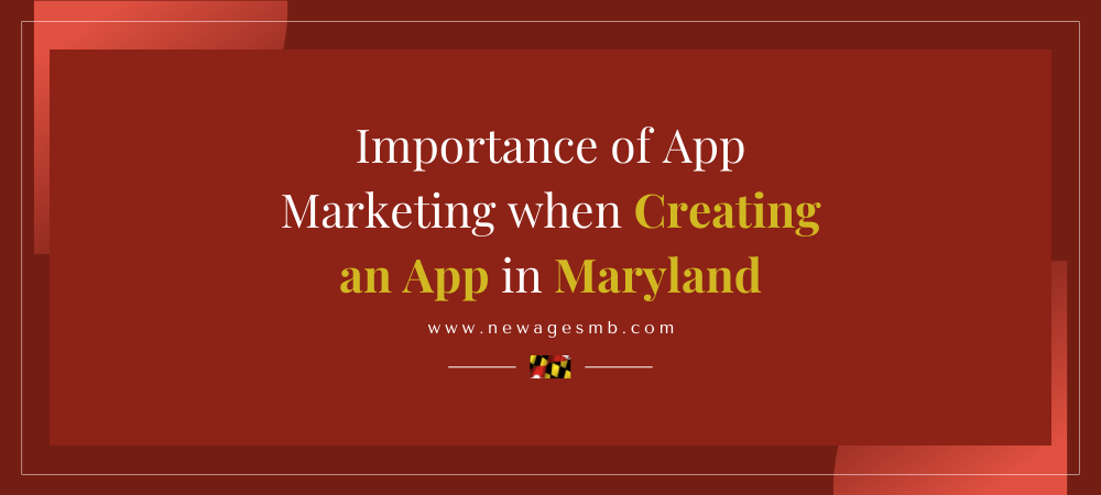 Importance of App Marketing when Creating an App in Maryland