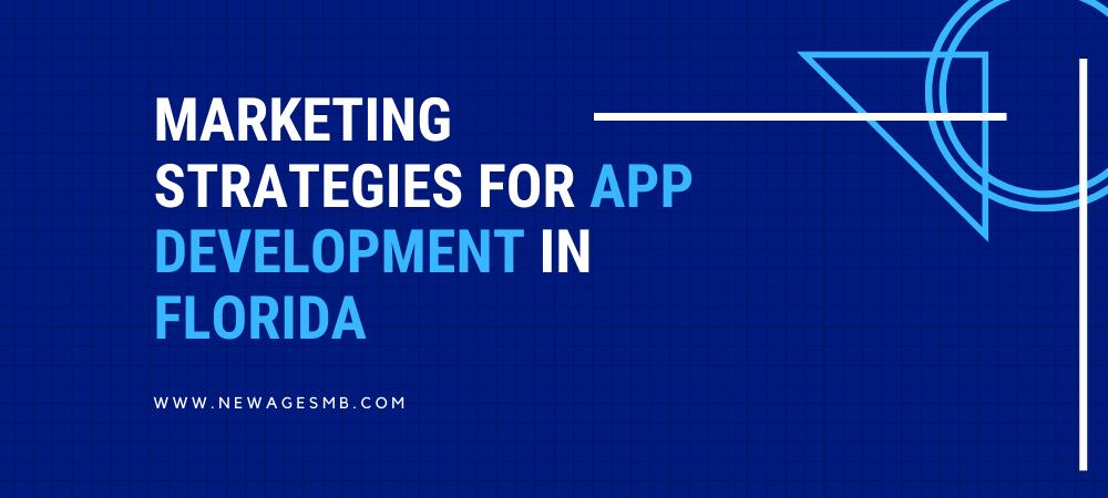 Marketing Strategies for App Development in FL, Florida