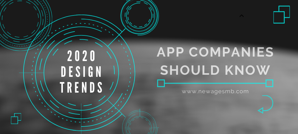 2020 App Design Trends, App Companies in NYC Need to Know