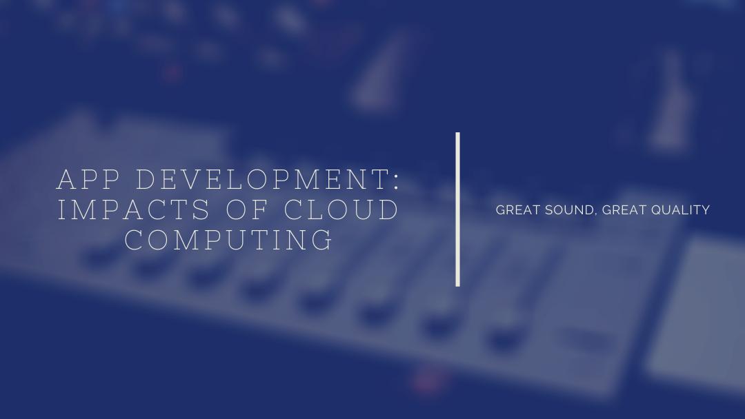 App Development in NJ: Impacts of Cloud Computing