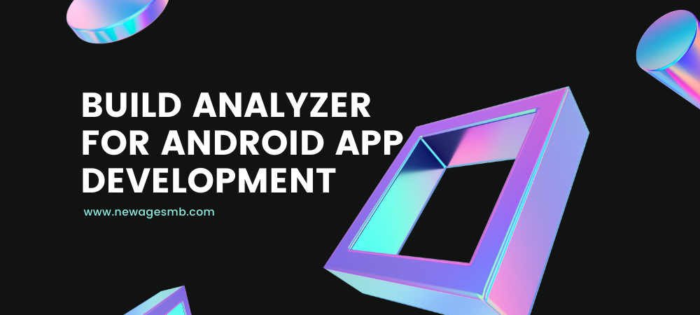 Build Analyzer for Android App Development in Florida