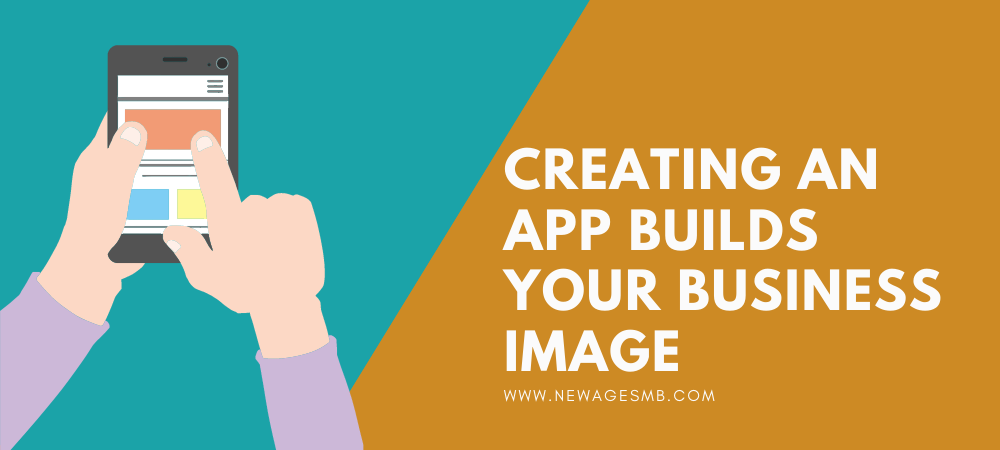 Creating an App Builds Your Business Image in Philadelphia