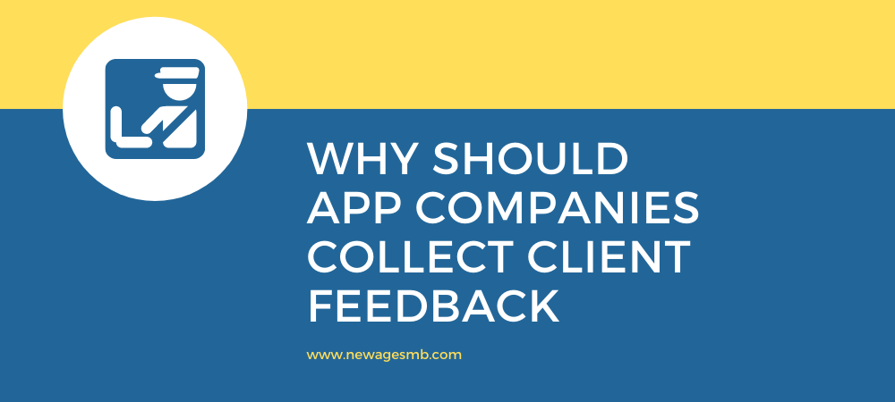 Why should App Companies in Pennsylvania Collect Client Feedback?