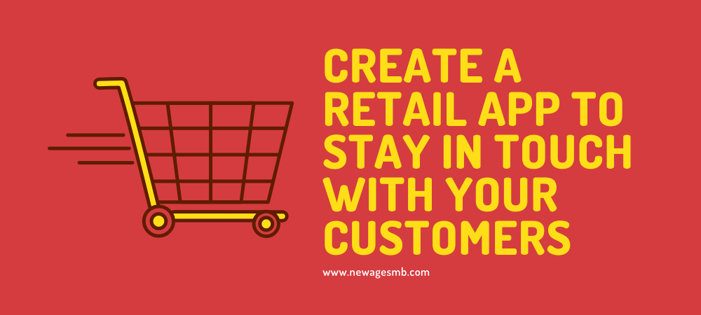 Create a Retail App for Pennsylvania to Stay in Touch with Your Customers